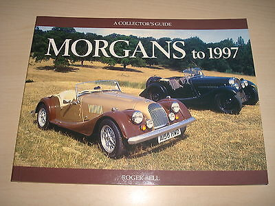 MORGAN 3 whlr ,4/4,PLUS 8 UP TO 1997 COLLECTORS GUIDA Roger Bell 2005 P / NUOVO