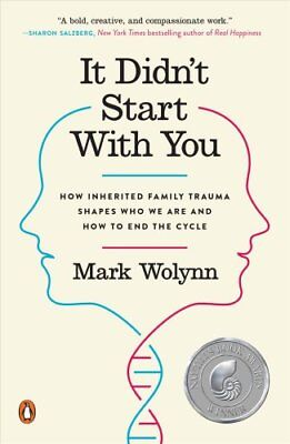It Didn't Start with You : How Inherited Family Trauma Shapes Who We Are and...