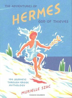 The Adventures of Hermes, God of Thieves : 100 Journeys Through Greek...