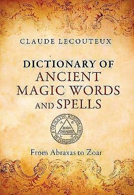 Dictionary of Ancient Magic Words and Spells, Claude Lecouteux