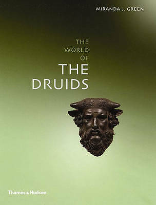 "Exploring The World Of , "" The Druids "" : by Miranda J. Green 