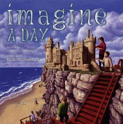 Imagine A...: Imagine a Day by Sarah L. Thomson (2005, Hardcover)