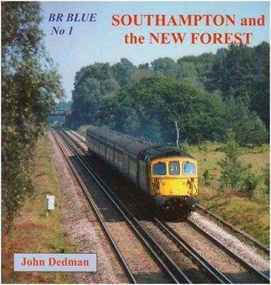 BR Blue: Southampton and the New Forest No. 1 by Dedman, John | Paperback Book |
