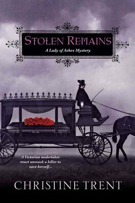 A Lady of Ashes Mystery: Stolen Remains 2 by Christine Trent (2014, Paperback)