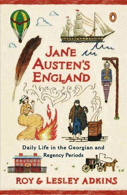 Jane Austen's England : Daily Life in the Georgian and Regency Periods by...