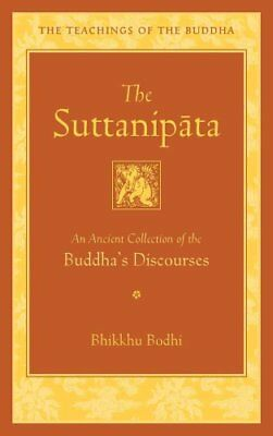 The Teachings of the Buddha: The Suttanipata : An Ancient Collection of...