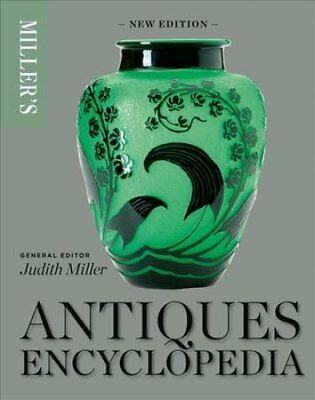 Miller's Antiques Encyclopedia by Judith Miller (2017, Hardcover)
