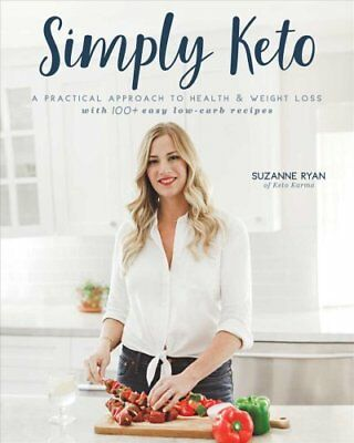 Simply Keto by Suzanne Ryan (2017, Paperback)
