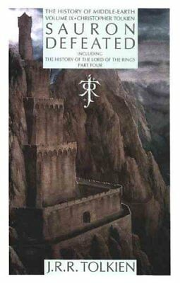 History of Middle-Earth: Sauron Defeated : The History of the Lord End of the...