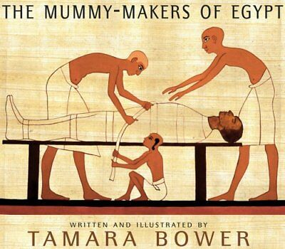The Mummy-Makers of Egypt by Tamara Bower (2016, Hardcover)