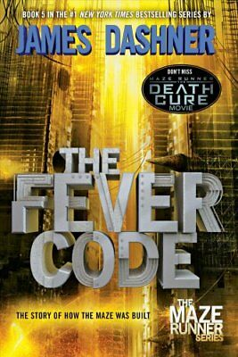 The Fever Code (Maze Runner, Book Five; Prequel) by James Dashner 9780553513127
