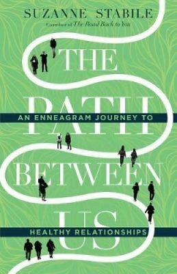 The Path Between Us : An Enneagram Journey to Healthy Relationships by...
