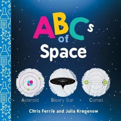 Baby University: ABCs of Space 0 by Chris Ferrie and Julia Kregenow (2018,...