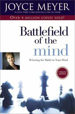 Battlefield of the Mind : Winning the Battle in Your Mind by Joyce Meyer...