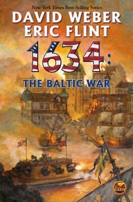 The Ring of Fire: 1634 : The Baltic War 9 by Eric Flint and David Weber...