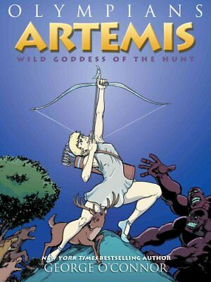 Olympians: Artemis : Wild Goddess of the Hunt 9 by George O'Connor (2017,...