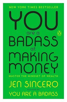 You Are a Badass at Making Money : Master the Mindset of Wealth by Jen...