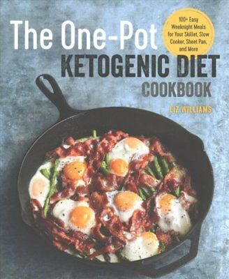 The One Pot Ketogenic Diet Cookbook 100+ Easy Weeknight Meals f... 9781939754509