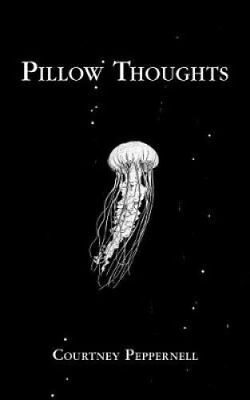 Pillow Thoughts by Courtney Peppernell (2017, Paperback)
