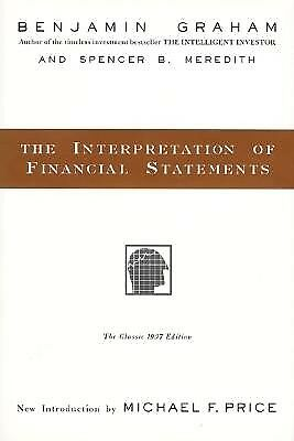 The Interpretation Financial Statements Classic 1937 Edit by Graham Benjamin