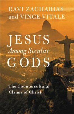Jesus among Secular Gods : The Countercultural Claims of Christ by Ravi...