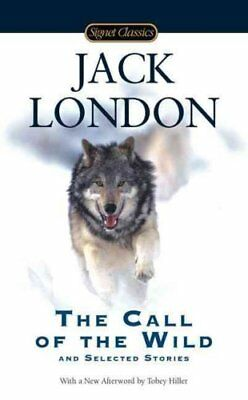 Call of the Wild and Selected Stories by Jack London (2009, Paperback)
