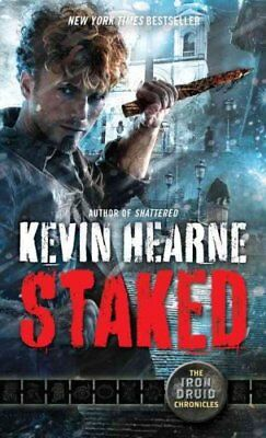 The Iron Druid Chronicles: Staked 8 by Kevin Hearne (2016, Paperback)