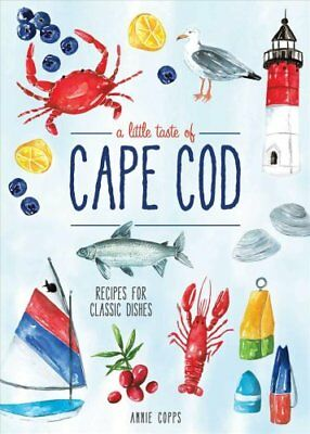 A Little Taste of Cape Cod by TBD and Annie B. Copps (2018, Hardcover)
