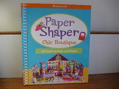 New American Girl Paper Shapers Chic Boutique : 3-D Crafts to Make and Display