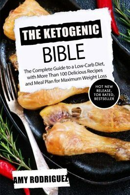 The Ketogenic Bible: The Complete Guide to a Low-Carb Diet, with More Than 10…