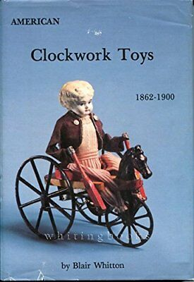 American Clockwork Toys 1862-1900 by Whitton, Blair