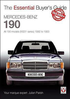 Mercedes-Benz 190: all 190 models (W201 series) 1982 to 1993: The Essential Buye