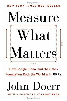 Measure What Matters : How Google, Bono, and the Gates Foundation Rock the World