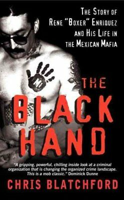 The Black Hand : The Story of Rene Boxer Enriquez and His Life in the Mexican...