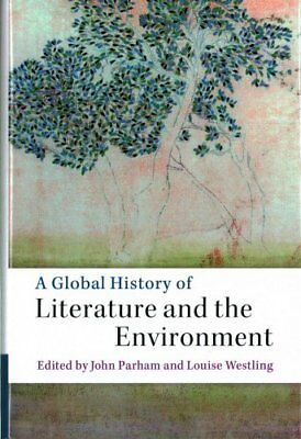 A Global History of Literature and the Environment (2016, Hardcover)