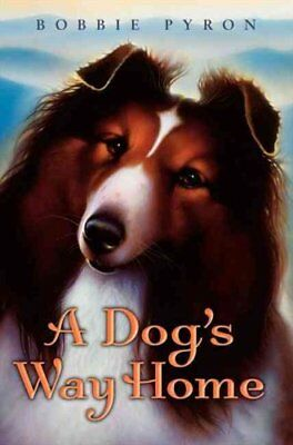 A Dog's Way Home by Bobbie Pyron (2011, Hardcover)