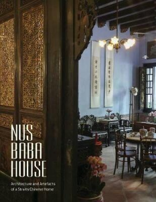NUS Baba House : Architecture and Artefacts of a Straits Chinese Home by Lim...