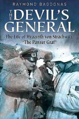 The Devil's General : The Life of Hyazinth Graf Strachwitz - the Panzer Graf...