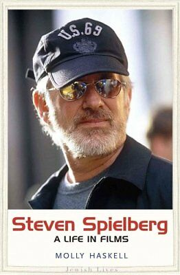 Jewish Lives: Steven Spielberg : A Life in Films by Molly Haskell (2017,...