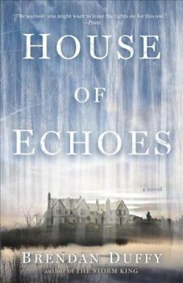House of Echoes : A Novel by Brendan Duffy (2018, Paperback)