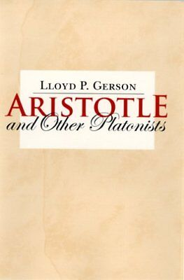 Aristotle and Other Platonists,PB,Lloyd P. Gerson - NEW