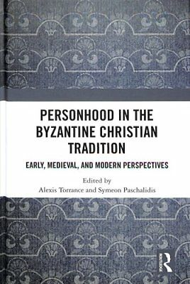 Personhood in the Byzantine Christian Tradition : Early Medieval and Modern...