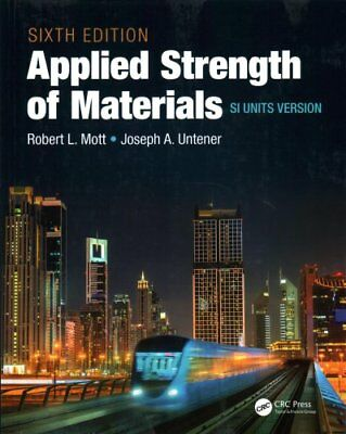 Applied Strength of Materials by Robert L. Mott and Joseph A. Untener (2017,...