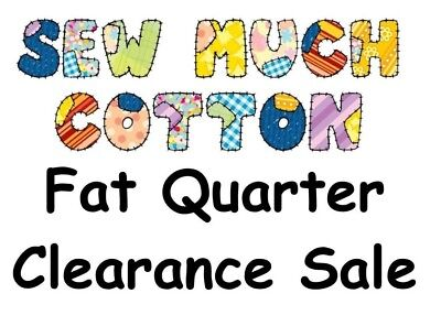 FAT QUARTER CLEARANCE SALE - ALL FAT QUARTERS ONLY $2.00 - bonus gifts offer!