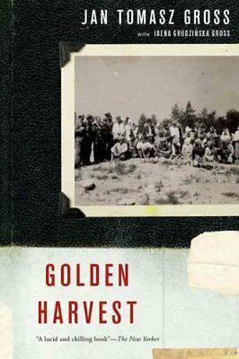 Golden Harvest : Events at the Periphery of the Holocaust (2016, Paperback)