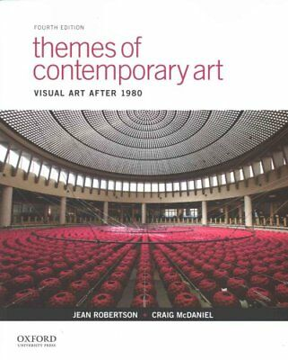 Themes of Contemporary Art : Visual Art after 1980 by Jean Robertson and...