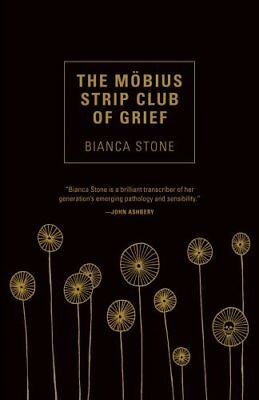 The Möbius Strip Club of Grief by Bianca Stone (2018, Paperback)
