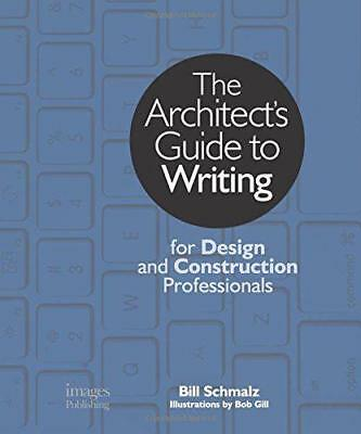 The Architect's Guide to Writing: For Design and Construction Professionals by B