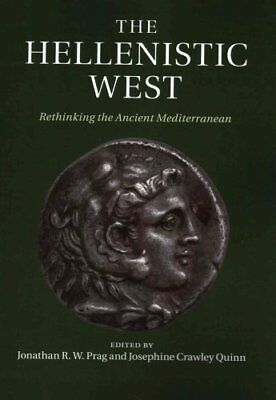 The Hellenistic West : Rethinking the Ancient Mediterranean (2016, Paperback)