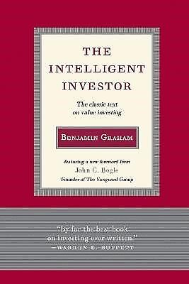 Intelligent Investor: The Classic Text on Value Investing by Graham, Benjamin